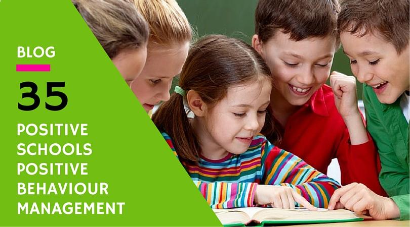 Positive schools positive behaviour management