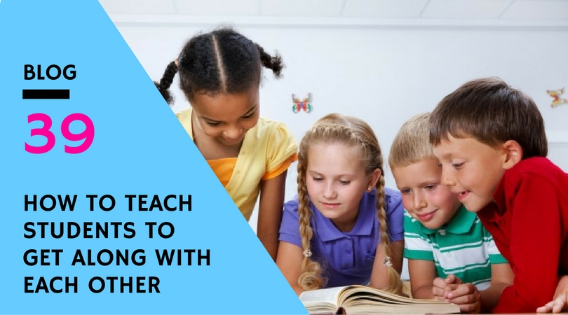 How to teach students to get along with each other