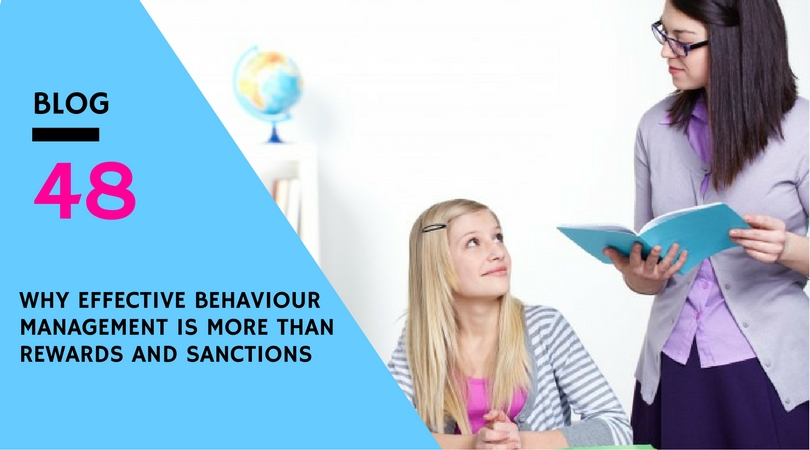 Why Effective Behaviour Management Is More Than Rewards And Sanctions