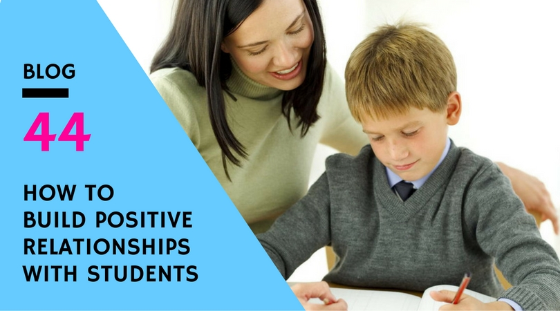How To Build Positive Relationships With Students