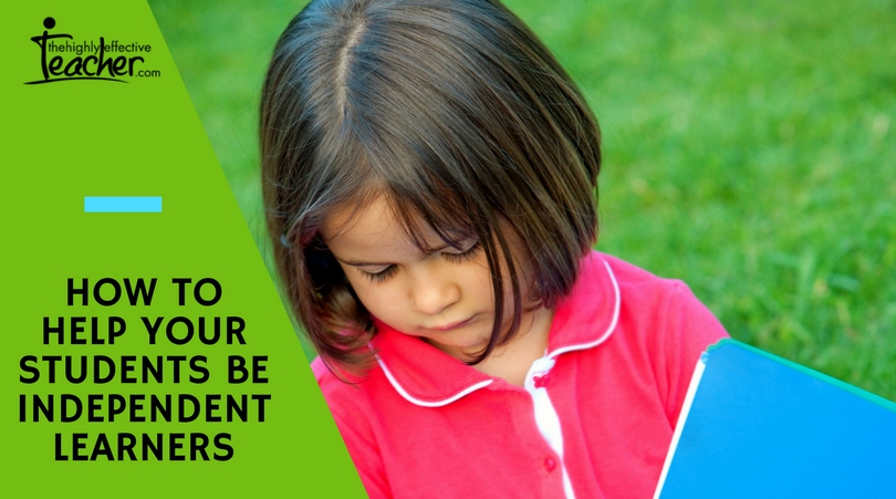 How To Help Your Students Be Independent Learners