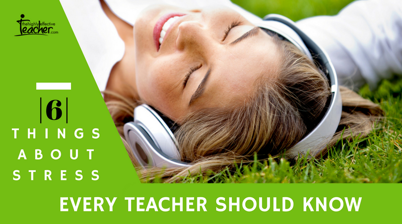 6 Things About Stress Every Teacher Should Know