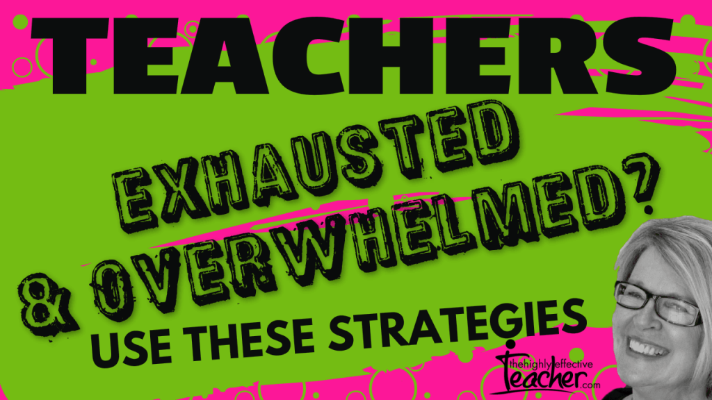 Strategies You Can Use When You Feel (Teacher) Burnout and Overwhelm